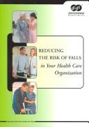 Reducing the Risk of Falls in Your Health Care Organizaton PDF