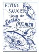 Flying saucers from the Earth's interior .. by Raymond W. Bernard