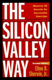 The Silicon Valley way by Elton B. Sherwin