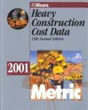 Heavy Construction Cost Data-Metric Version (Means Heavy Construction Cost Data, Metric Ed.) PDF