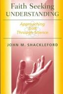 Faith Seeking Understanding by John M. Shackleford
