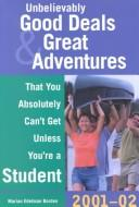 Unbelievably Good Deals and Great Adventures That You Absolutely Can't Get Unless You're A Student PDF