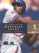The History of the Montreal Expos (Baseball (Mankato, Minn.).) by Michael E. Goodman