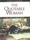 The Quotable Woman by Elaine Partnow
