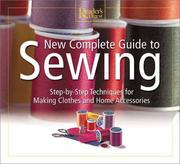 New complete guide to sewing : step-by-step techniques for making clothes and home accessories