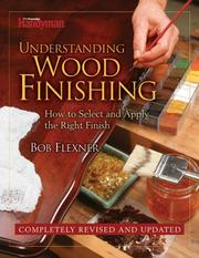 Understanding Wood Finishing by Bob Flexner