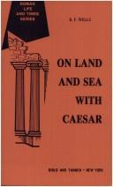 On land and sea with Caesar by Wells, Reuben Field