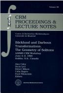Bäcklund and Darboux transformations by AARMS-CRM Workshop (1999 Halifax, N.S.)