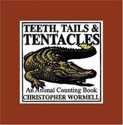 Teeth, tails & tentacles by Christopher Wormell