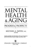Mental Health and Aging by Michael A. Smyer