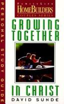 Growing Together in Christ by David Sunde