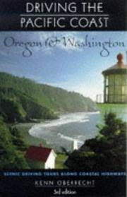 Driving the Pacific Coast - Oregon and Washington by Kenn Oberrecht