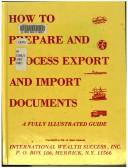 How to Prepare and Process Export-Import Documents by Tyler Gregory Hicks