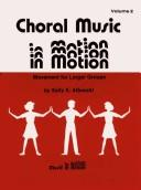 Choral music in motion by Sally K. Albrecht