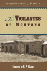 The vigilantes of Montana by Thomas Josiah Dimsdale