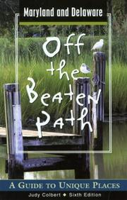 Maryland and Delaware Off the Beaten Path by Judy Colbert