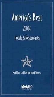 America's Best Hotels & Restaurants, 2004: The Four- & Five-Star Winners of 2004 (Mobil Travel Guide: America's Best Restaurants and Hotels) by Mobil Travel Guide