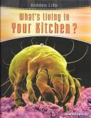 What's Living in Your Kitchen (Hidden Life) PDF