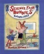 Science fair bunnies by Kathryn Lasky