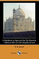 A handbook to Agra and the Taj, Sikandra, Fatehpur-Sikri, and the neighbourhood by E. B. Havell