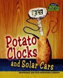 Potato Clocks and Solar Cars: Renewable and Non-renewable Energy (Raintree Fusion: Physical Science) PDF