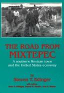 The road from Mixtepec by Steven T. Edinger