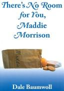 There's No Room for You, Maddie Morrison PDF