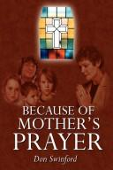 Because of Mothers Prayer