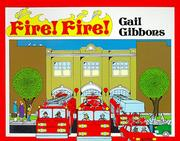 Cover of: Fire! Fire! by Gail Gibbons