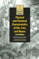 Physical and Chemical Characteristics of Oils, Fats, and Waxes by David Firestone
