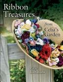 Ribbon Treasures from Celia&#39;s Garden by Faye Labanaris