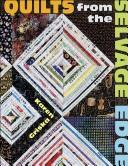 Quilts from the selvage edge by Karen Griska