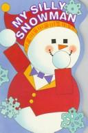 My Silly Snowman (My Fun Shape Board Books) by Mary Hogan