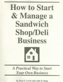 How to start & manage a sandwich shop/deli business by Jerre G. Lewis