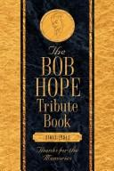 The Bob Hope Tribute Book 1903-2003 Thanks for the Memories