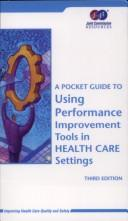A Pocket Guide to Using Performance Improvement Tools in Health Care Settings PDF