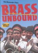 Brass Unbound by Robert M. Boonzajer Flaes