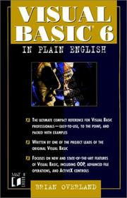 Visual Basic 6 in plain English by Brian R. Overland