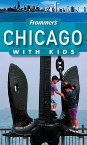 Frommers Chicago with Kids (Frommers With Kids)
