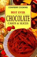 Best Ever Chocolate Cakes & Slices (Confident Cooking) PDF