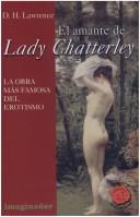 El Amante De Lady Chatterley by D. H. Lawrence