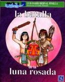 LA Batalla De LA Luna Rosada/the Battle of the Pink Moon PDF