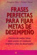 Cover of: Frases Perfectas Para Fijar Metas De Desempeno/ Perfect Phrases for Setting Performance Goals by Douglas Mas, Robert Bacal