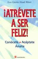 Atrevete a Ser Feliz / Dare to Be Happy PDF