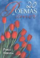 20 Poemas De Amor Y Una Cancion Desesperada / 20 Poems And A Desperate Song by Pablo Neruda