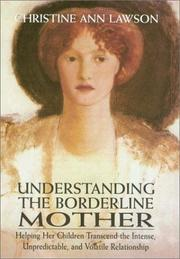 Understanding the Borderline Mother by Christine Ann Lawson