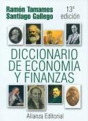 Cover of: Diccionario De Economia Y Finanzas / Economics and Finance Dictionary (Alianza Diccionarios / Alianza Dictionaries) by Ramon Tamames, Santiago Gallego