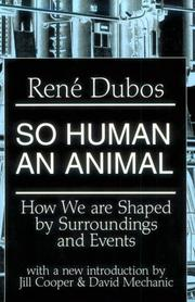 So human an animal by René J. Dubos