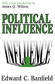 Political influence by Edward C. Banfield