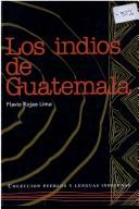 Los Indios De Guatemala by Flavio Rojas Lima